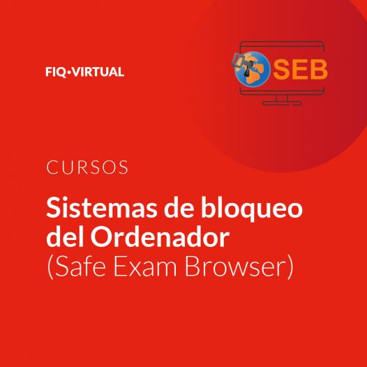 Curso: Sistemas de bloqueo del Ordenador (Safe Exam Browser)