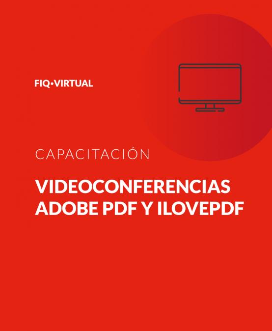 Videoconferencias, Adobe PDF y iLovePdf