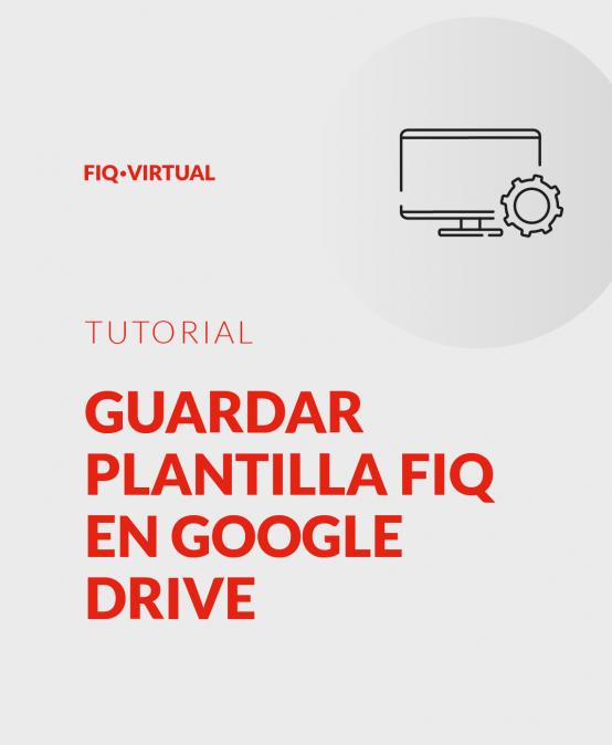 Guardar plantillas FIQ en Google Drive