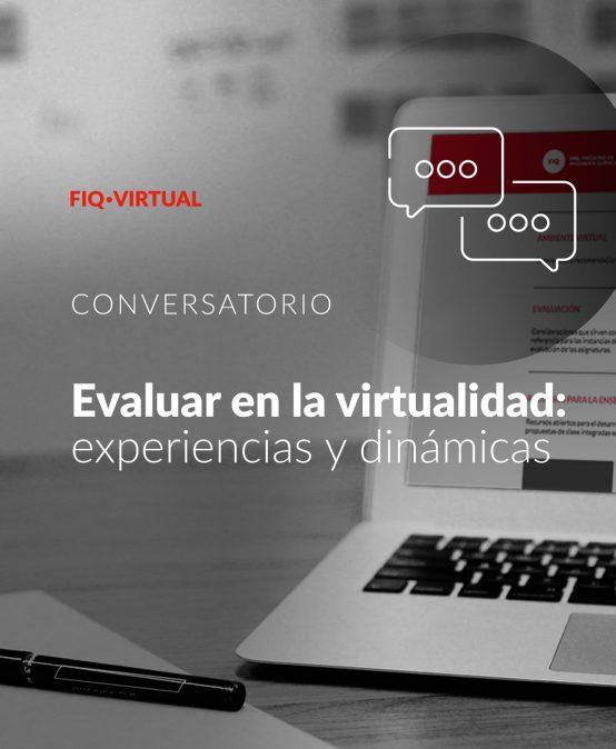 Evaluar en la virtualidad: experiencias y dinámicas.